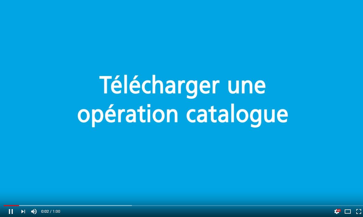 Comment télécharger une opération catalogue ?